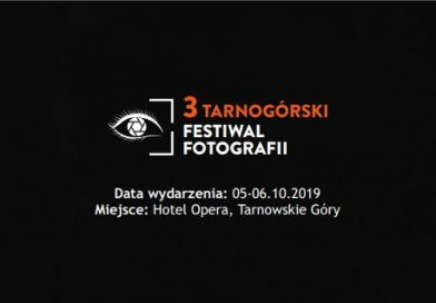 3 Tarnogórski Festiwal Fotografii