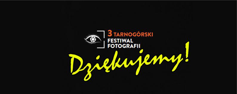Tak było podczas 3 Tarnogórskiego Festiwalu Fotografii